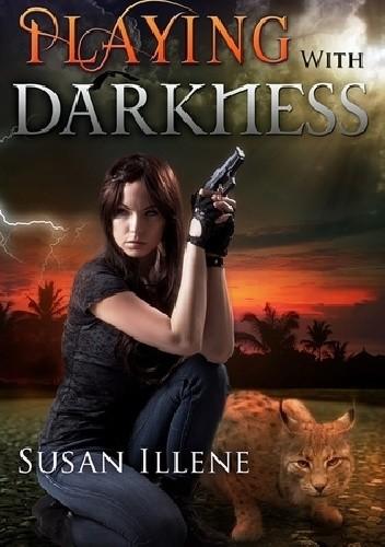 Okładka książki Playing with Darkness Susan Illene