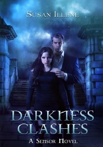 Okładka książki Darkness Clashes Susan Illene