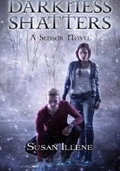 Okładka książki Darkness Shatters Susan Illene