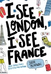 Okładka książki I see London, I see France Sarah Mlynowski
