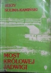Okładka książki Most Królowej Jadwigi, t. III Jerzy Sulima-Kamiński