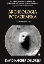 Okładka książki Archeologia pozaziemska David Hatcher Childress