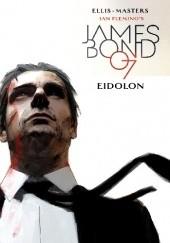 Okładka książki James Bond #11 - EIDOLON Warren Ellis,Jason Masters