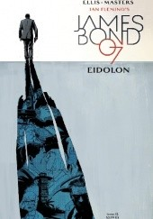 Okładka książki James Bond #12 - EIDOLON Warren Ellis,Jason Masters
