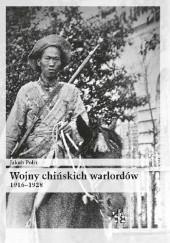 Okładka książki Wojny chińskich warlordów 1916-1928 Jakub Polit