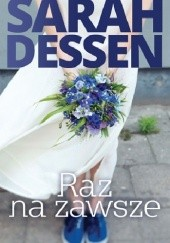 Okładka książki Raz na zawsze Sarah Dessen