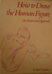 Okładka książki How to Draw the Human Figure. An Anatomical Approach