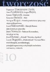 Okładka książki Twórczość nr 10 / 2017 Anna Nasiłowska,Karol Maliszewski,Krzysztof Bielecki,Kasper Bajon,Eugeniusz Tkaczyszyn-Dycki,Szczepan Kopyt,Redakcja miesięcznika Twórczość,Xawery Stańczyk