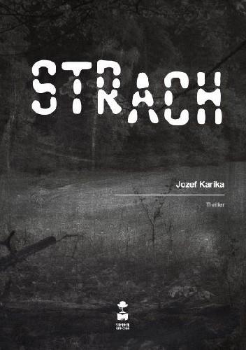 Okładka książki Strach Jozef Karika