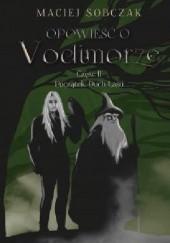 Okładka książki Opowieść o Vodimorze. Część II. Początek: Duch Lasu