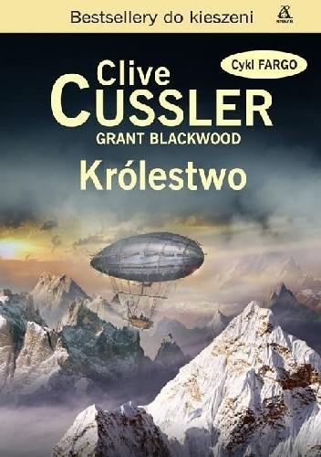 Okładka książki Królestwo Grant Blackwood,Clive Cussler