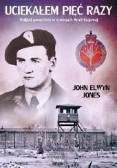 Okładka książki Uciekałem pięć razy John Elwyn Jones