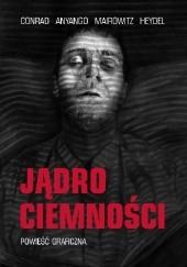 Okładka książki Jądro ciemności – powieść graficzna Joseph Conrad,David Zane Mairowitz,Catherine Anyango