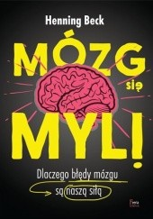 Okładka książki Mózg się myli Henning Beck