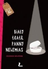 Okładka książki Biały teatr panny Nehemias Zuzanna Orlińska,Sylwia Szyrszeń