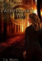 Okładka książki Pathfinders Way T.A. White