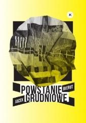 Okładka książki Powstanie grudniowe Jacek Bierut