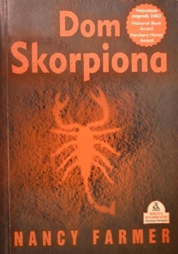 Okładka książki Dom Skorpiona Nancy Farmer