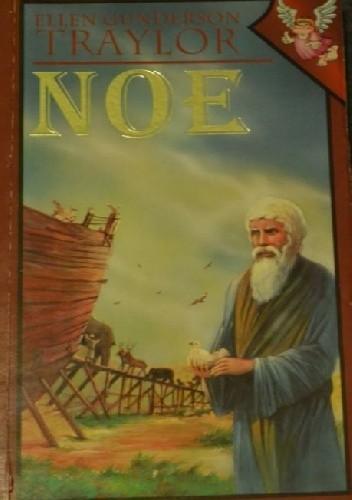 Okładka książki Noe Ellen Gunderson Traylor
