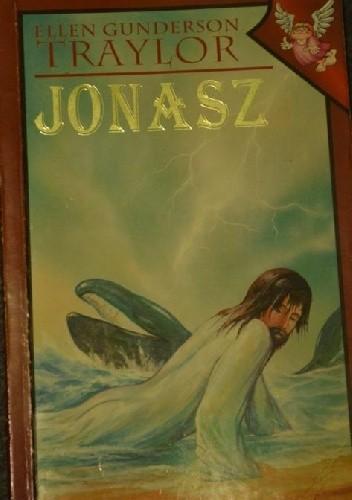 Okładka książki Jonasz Ellen Gunderson Traylor