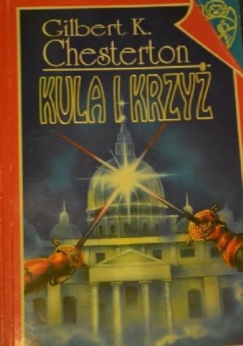 Okładka książki Kula i krzyż Gilbert Keith Chesterton
