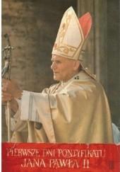 Okładka książki Pierwsze dni pontyfikatu Jana Pawła II Amelia Szafrańska,Antoni Podsiad