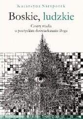 Okładka książki Boskie, ludzkie. Cztery studia o poetyckim doświadczaniu Boga Katarzyna Niesporek