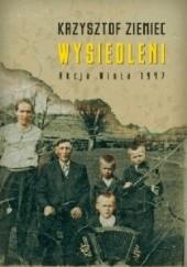 Okładka książki Wysiedleni. Akcja Wisła 1947 Krzysztof Ziemiec