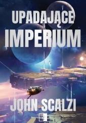 Okładka książki Upadające Imperium John Scalzi