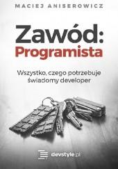 Okładka książki Zawód: Programista Maciej Aniserowicz