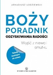 Okładka książki Boży poradnik odzyskiwania radości. Wyjść z niewoli smutku Arkadiusz Łodziewski