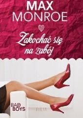 Okładka książki Zakochać się na zabój Max Monroe