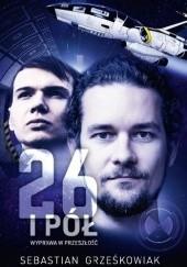 Okładka książki 26 i pół. Wyprawa w przeszłość Sebastian Grześkowiak