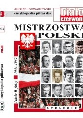 Okładka książki Encyklopedia piłkarska FUJI Mistrzostwa Polski. Stulecie część 3 (tom 53)