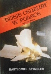 Okładka książki Dzieje cenzury w Polsce do 1918 roku Bartłomiej Szyndler
