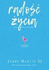 Okładka książki Radość życia. Śmiech i humor cieszą Boga James Martin SJ