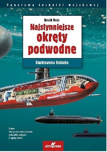 Okładka książki Najsłynniejsze okręty podwodne David Ross