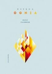 Okładka książki Księga ognia Franciszek (papież),Stefan von Kempis