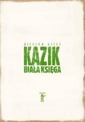 Okładka książki Kazik. Biała Księga Wiesław Weiss