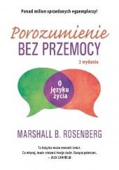 Okładka książki Porozumienie bez przemocy. O języku życia Marshall B. Rosenberg