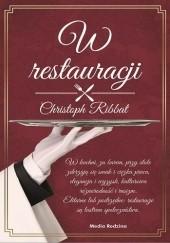 Okładka książki W restauracji Christoph Ribbat