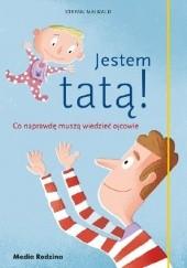 Okładka książki Jestem tatą! Co naprawdę muszą wiedzieć ojcowie Stefan Maiwald