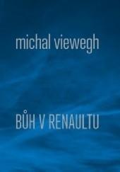 Okładka książki Bůh v renaultu Michal Viewegh