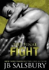 Okładka książki The Final Fight J.B Salsbury
