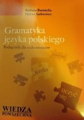 Okładka książki Gramatyka języka polskiego. Podręcznik dla cudzoziemców Halina Satkiewicz,Barbara Bartnicka