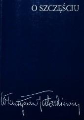 Okładka książki O szczęściu Władysław Tatarkiewicz
