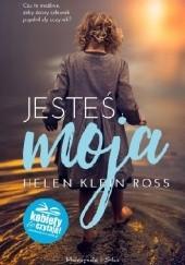 Okładka książki Jesteś moja Helen Klein Ross