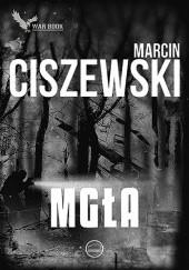 Okładka książki Mgła Marcin Ciszewski