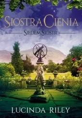 Okładka książki Siostra cienia Lucinda Riley