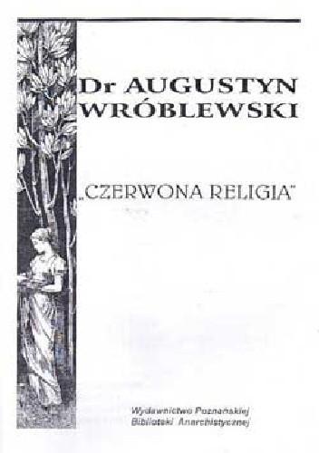 Okładka książki Czerwona Religia Augustyn Wróblewski